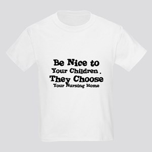 They Choose Your Nursing Home Kids T-Shirt