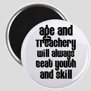 Age and Treachery Magnet