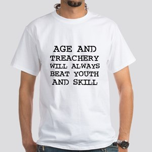 Age and Treachery White T-Shirt
