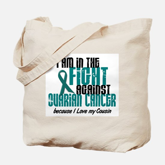 In The Fight Ovarian Cancer 1 (Cousin) Tote Bag
