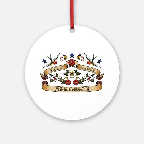Live Love Aerobics Ornament (Round)