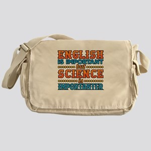 English Is Important But Science Is Messenger Bag