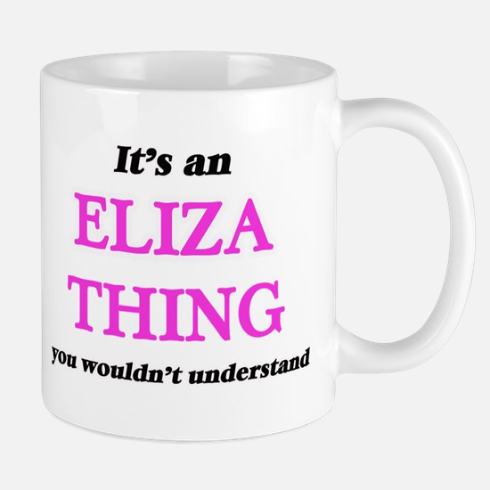 It's an Eliza thing, you wouldn't und Mugs
