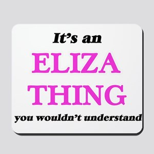 It's an Eliza thing, you wouldn' Mousepad