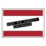 Ask Me About Courage Banner