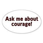 Ask Me About Courage Oval Sticker (10 pk)