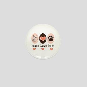 Peace Love Dogs Mini Button