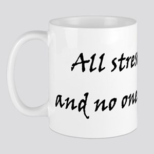 All stressed out and no one t Mug