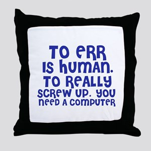 To Really Screw Up Throw Pillow