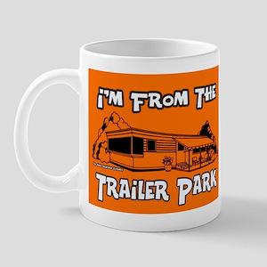 I'm From The Trailer Park Mug