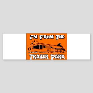 I'm From The Trailer Park Bumper Sticker