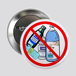 """No To Bottled Water 2.25"""" Button"""