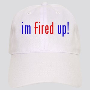 i'm fired up! Cap