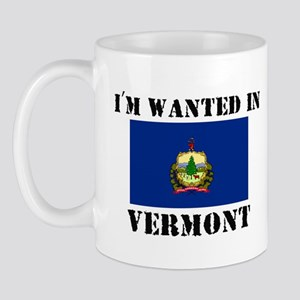 I'm Wanted In Vermont Mug