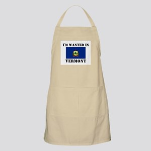I'm Wanted In Vermont BBQ Apron