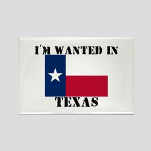 I'm Wanted In Texas Rectangle Magnet