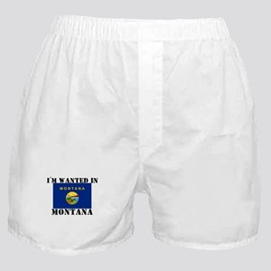 I'm Wanted In Montana Boxer Shorts