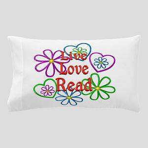 Live Love Read Pillow Case