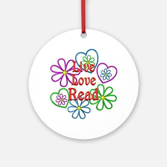 Live Love Read Round Ornament