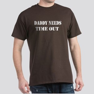 daddy needs time out stencil Dark T-Shirt