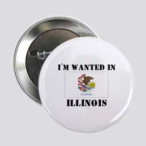 "I'm Wanted In Illinois 2.25"" Button"