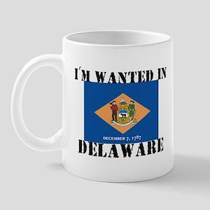 I'm Wanted In Delaware Mug