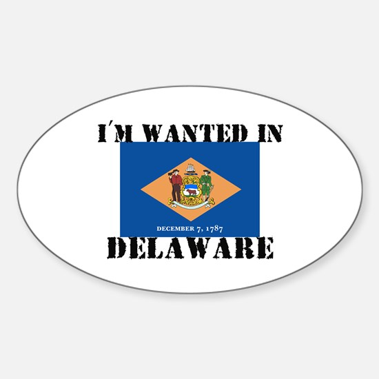I'm Wanted In Delaware Oval Decal