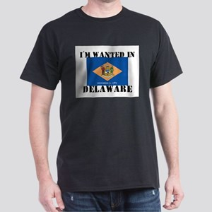 I'm Wanted In Delaware Dark T-Shirt