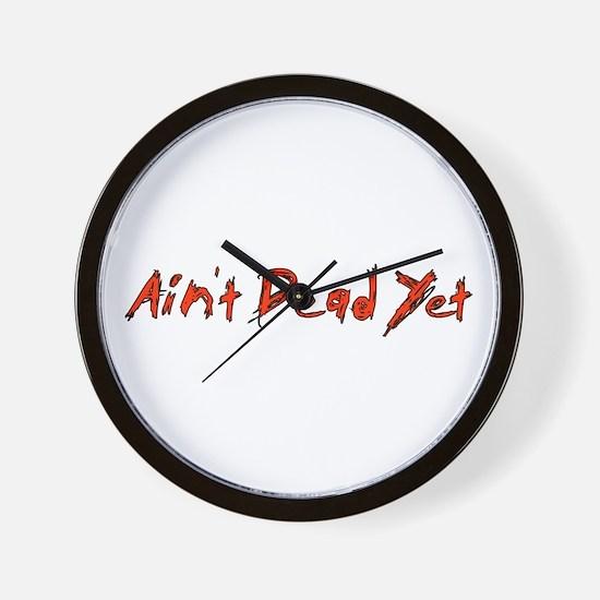 Ain't Dead Yet Wall Clock