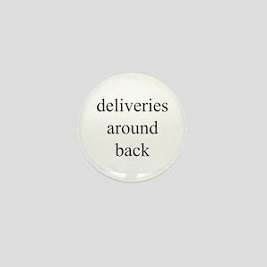 deliveries around back Mini Button