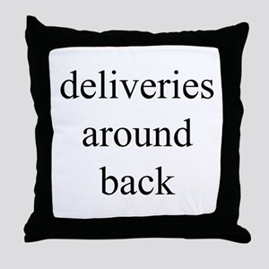 deliveries around back Throw Pillow