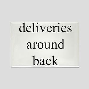 deliveries around back Rectangle Magnet