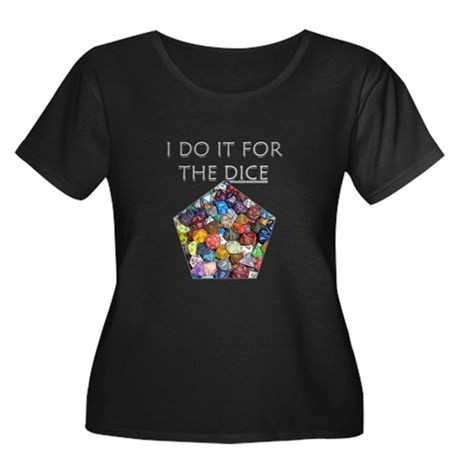 I do it for the dice! (Pentagonal) Women's Plus Si