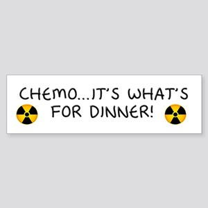Chemo...It's What's for Dinner Bumper Sticker