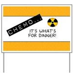 Chemo...It's What's for Dinner Yard Sign