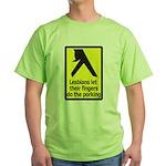 Lesbians Let Their Fingers Do Green T-Shirt