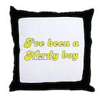 I've Been A Nerdy Boy Throw Pillow