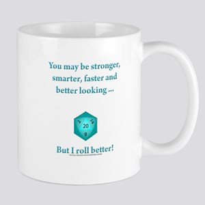 I Roll Better Mug