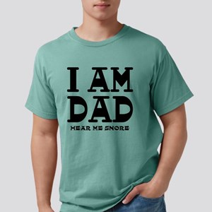 I am Dad Hear Me Snore T-Shirt