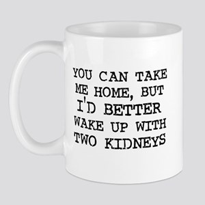 I'd Better Wake Up With Two K Mug