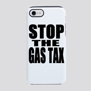 Stop The Gas Tax iPhone 8/7 Tough Case
