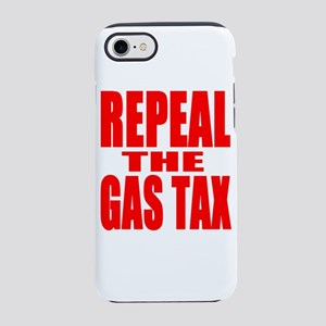 Repeal The Gas Tax iPhone 8/7 Tough Case