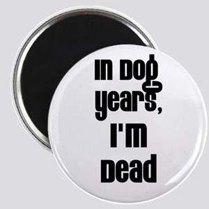 In Dog Years, I'm Dead Magnet