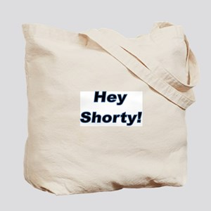 """""""Hey Shorty!"""" Tote Bag"""