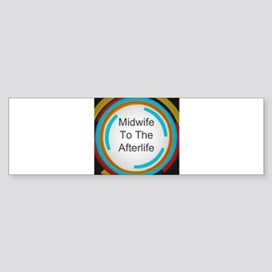 Midwife to the Afterlife Bumper Sticker