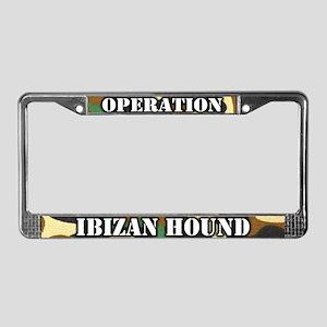 Operation Ibizan Hound License Plate Frame