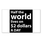 Half the WORLD lives on $2 do Sticker (Rectangular