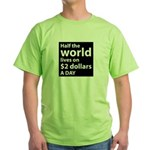 Half the WORLD lives on $2 do Green T-Shirt