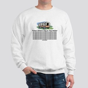 Pioneer Children Walked Sweatshirt