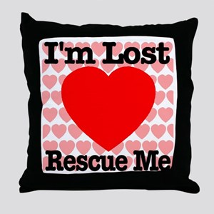 I'm Lost Rescue Me Throw Pillow